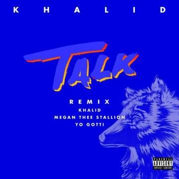 Music: Khalid - Talk (Remix) (feat. Megan Thee Stallion & Yo Gotti)