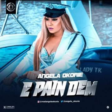 Music: Angela Okorie - E Pain Dem