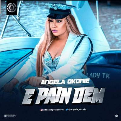 Music: Angela Okorie - E Pain Dem
