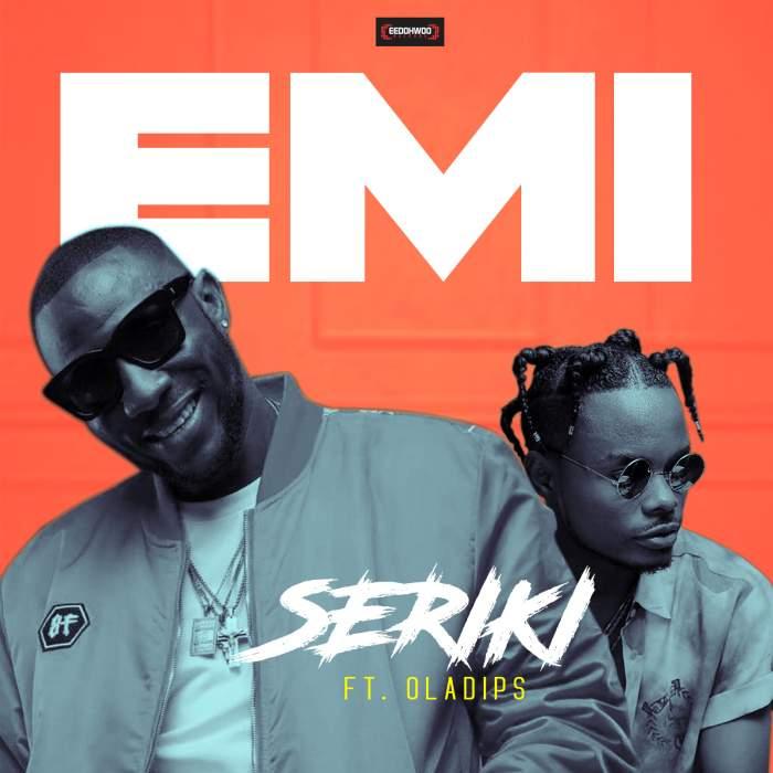 Seriki - Emi (feat. OlaDips)