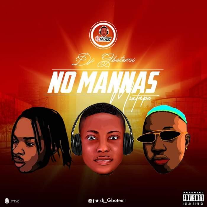 DJ Mix: DJ Gbotemi - No Mannas Mixtape