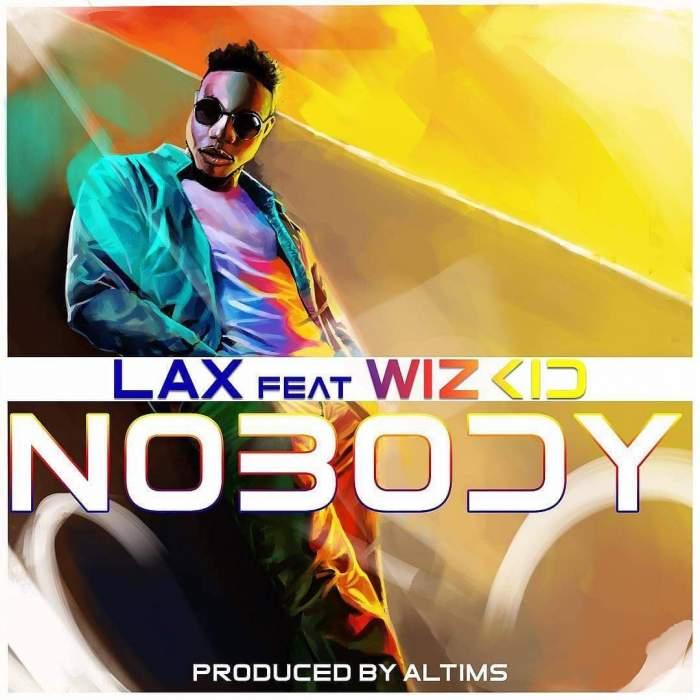 L.A.X - Nobody (feat. Wizkid)