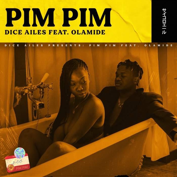 Dice Ailes - Pim Pim (feat. Olamide)
