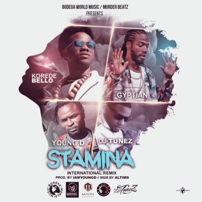 Music: Korede Bello, Gyptian, Young D & DJ Tunez - Stamina (International Remix) [Prod. by Young D]