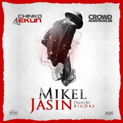 Music: Chinko Ekun - Mikel Jasin (feat. DJ Crowd Kontroller) [Prod. by Big Dre]