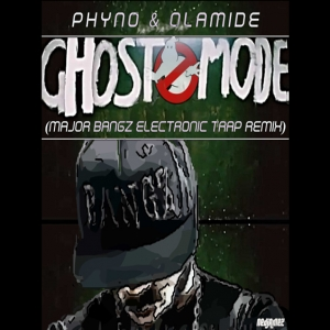 Phyno - Ghostmode (Electronic Trap Remix) (ft. Olamide)