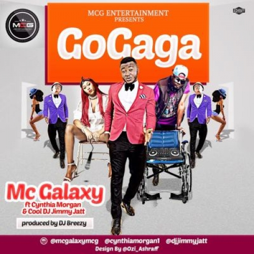 MC Galaxy - Go Gaga (ft. Cynthia Morgan & DJ Jimmy Jatt)