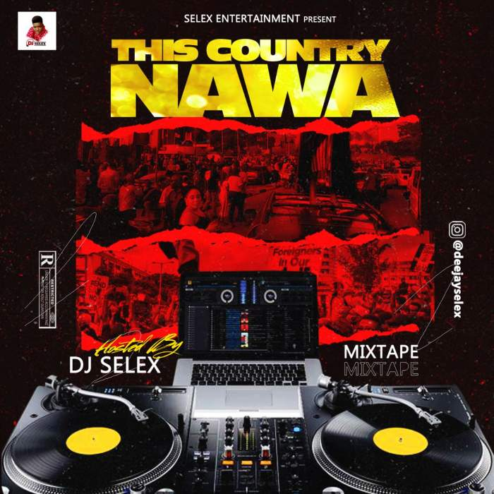DJ Selex - This Country Na Wa Mixtape 08183486214