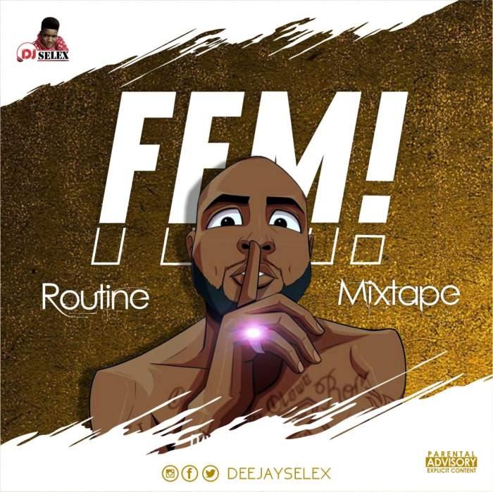 DJ Selex - FEM Routine Mixtape 08183486214