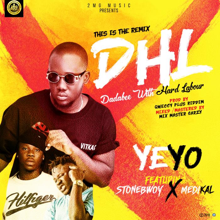 Yeyo - Dadabee With Hard Labour (Remix) (feat. Stonebwoy & Medikal)