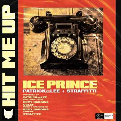 Music: Ice Prince - Hit Me Up (feat. PatrickXXLee & Straffitti) [Prod. by PatrickXXLee]