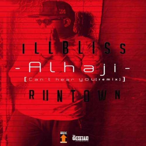 iLLBLiSS - Alhaji (Can't Hear You Remix) (feat. Runtown)