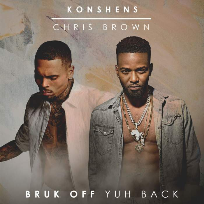 Konshens - Bruk Off Yuh Back (Remix) (feat. Chris Brown)