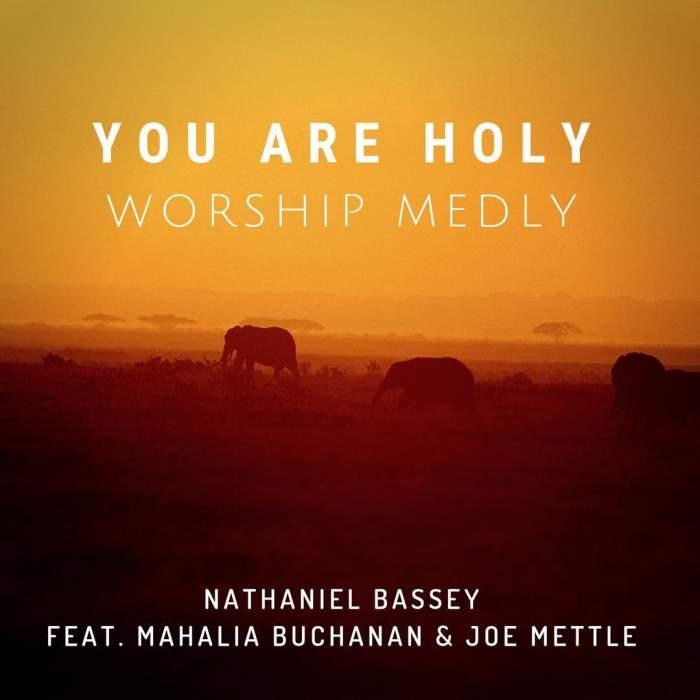 Nathaniel Bassey - You Are Holy (feat. Mahalia Buchanan & Joe Mettle)