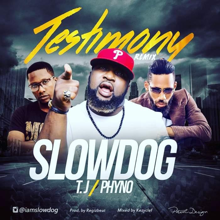 Slowdog - Testimony (Remix) (feat. T.J & Phyno)