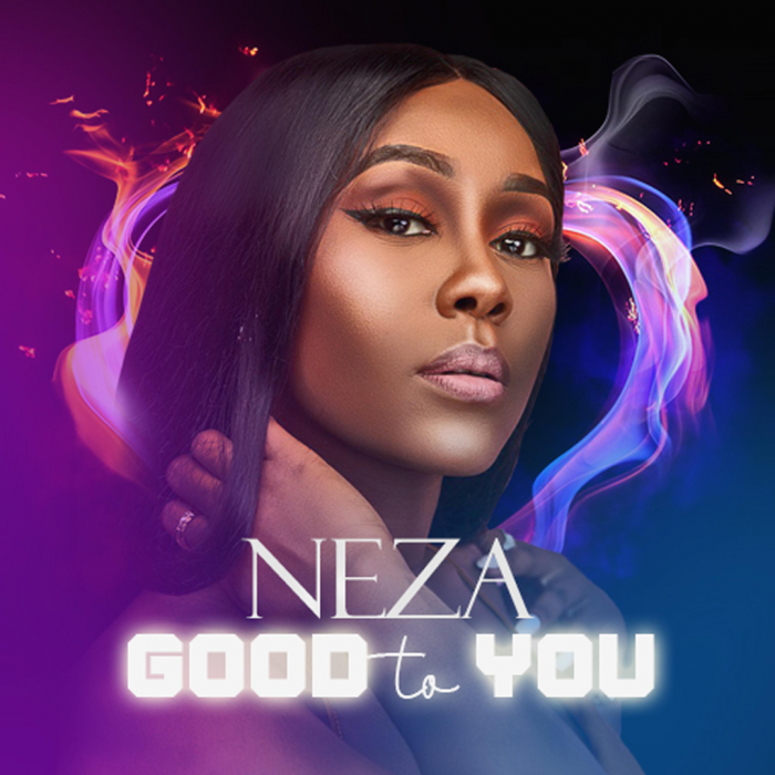 Neza - Good To You