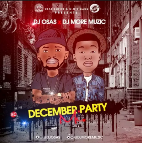 DJ Osas & DJ MoreMuzic - December Party Mix (Vol. 2)