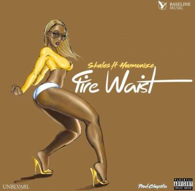 Music: Skales - Fire Waist (feat. Harmonize) [Prod. by Chopstix]