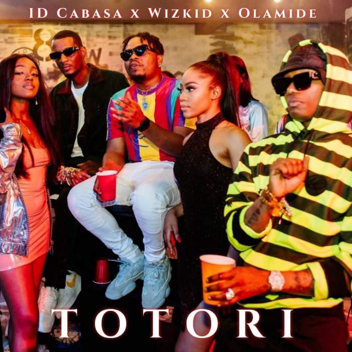 ID Cabasa - Totori (feat. Olamide & Wizkid)