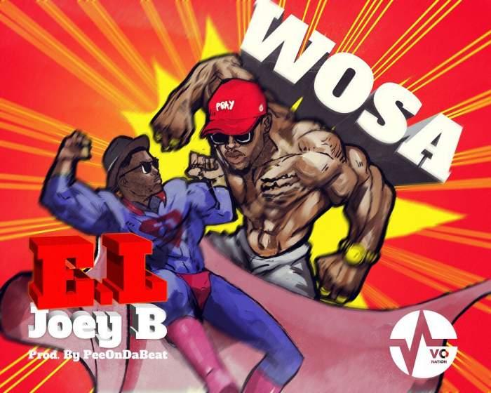 E.L - Wosa (feat. Joey B)