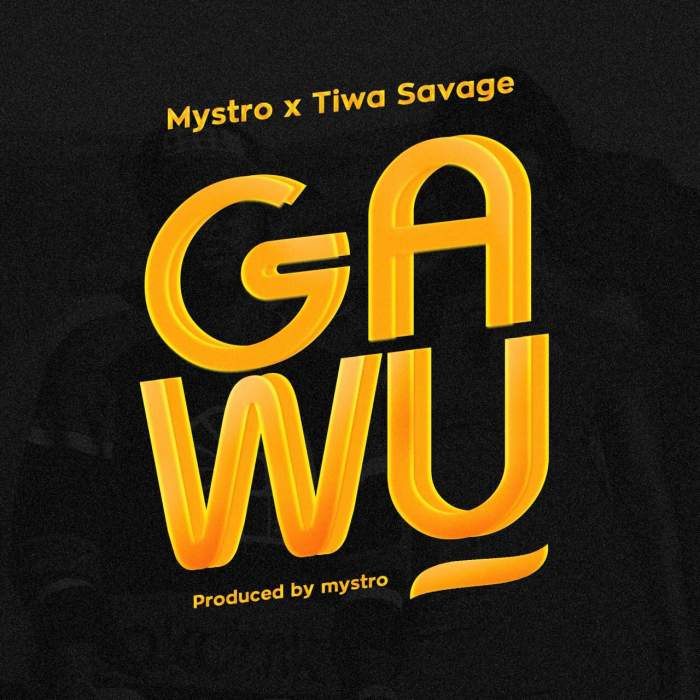 Mystro & Tiwa Savage - Gawu