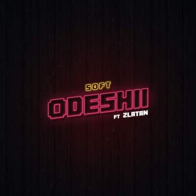 Music: Soft - Odeshii (feat. Zlatan)