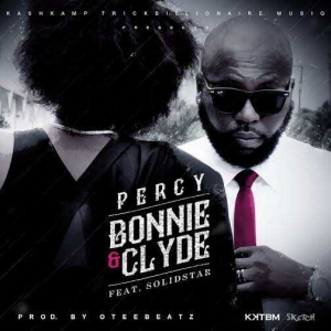 Percy - Bonnie and Clyde (ft. Solidstar)