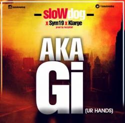 SlowDog - Aka Gi (feat. Sym19 & K-Large)