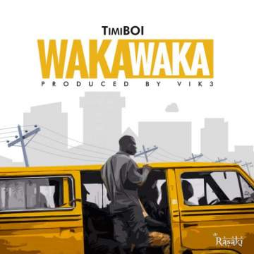 Music: TimiBoi - Waka Waka [Prod. by Vik3]