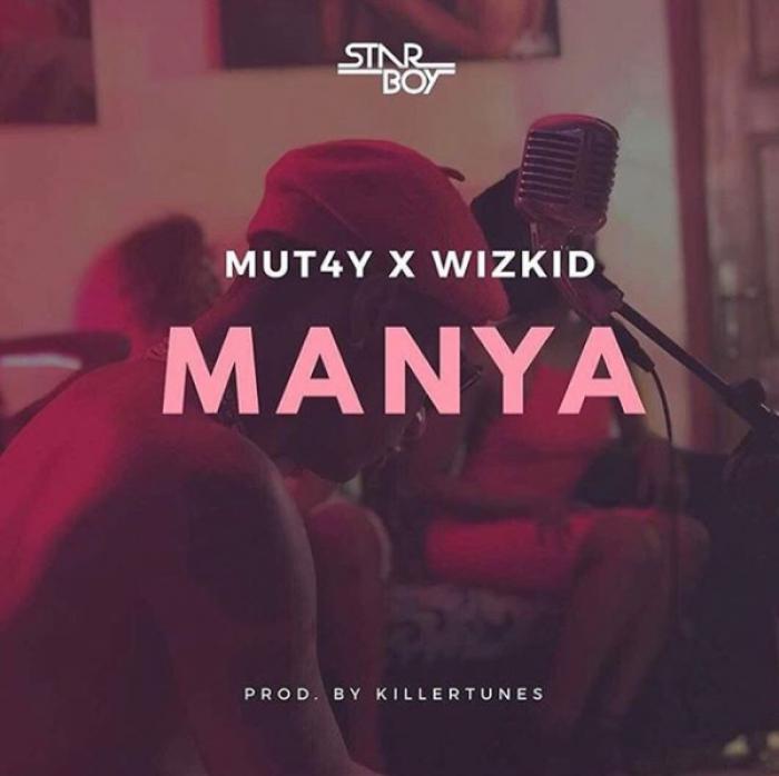Wizkid & Mutay - Manya