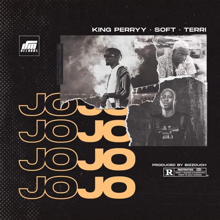 King Perryy - Jojo (feat. Soft & Terri)