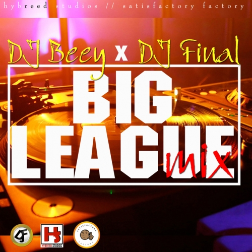 DJ Beey & DJ Final - Big League Mix