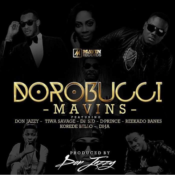Mavins - Dorobucci (feat. Tiwa Savage, Reekado Banks, Korede Bello, Don Jazzy, Dr Sid, D'Prince & Di'Ja)