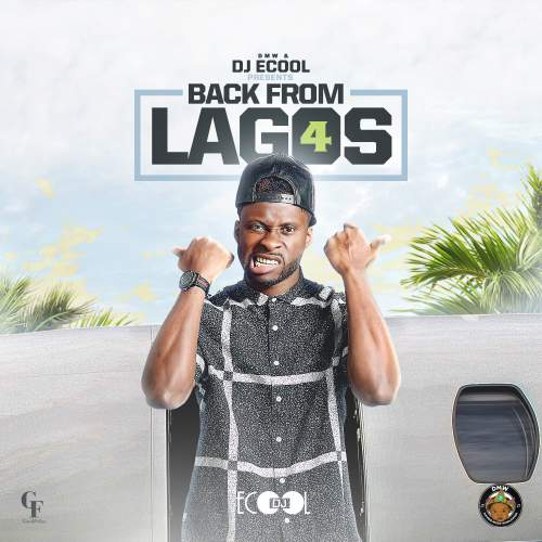 DJ Ecool - Back From Lagos Mix (Vol. 4)