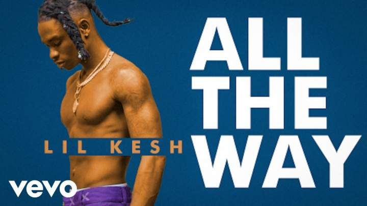 Lil Kesh - All The Way