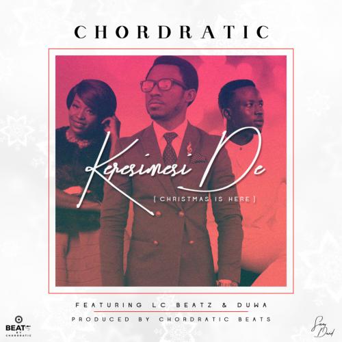 Chordratic - Keresimesi De (Christmas is Here) (feat. Duwa & LC Beatz)