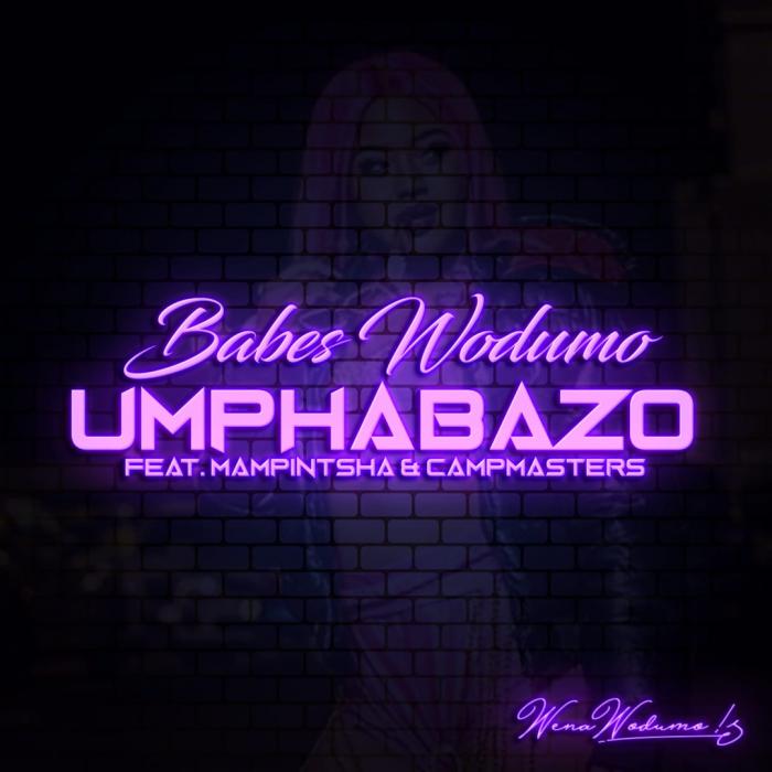 Babes Wodumo - Umphabazo (feat. Mampintsha & CampMasters)