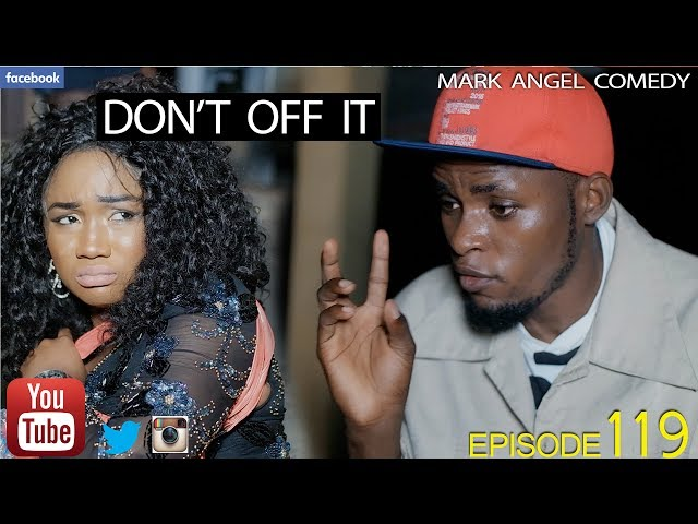 Mark Angel Comedy - Episode 119 (Don't Off It)