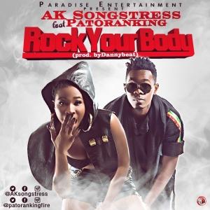 AK Songstress - Rock Your Body (feat. Patoranking)