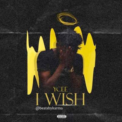 Music: YCee - I Wish [Prod. by BeatsByKarma]
