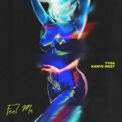 Tyga - Feel Me (feat. Kanye West)