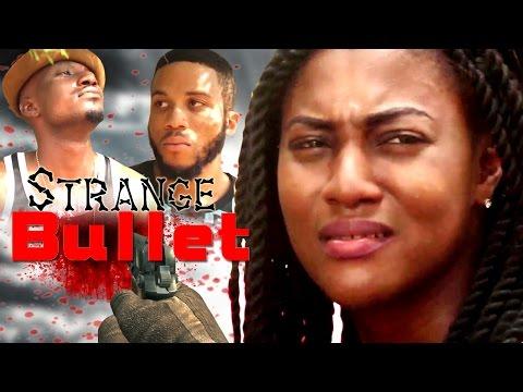 Strange Bullet - [Starr. Chuka Casandra & Chidi Ohazurike]