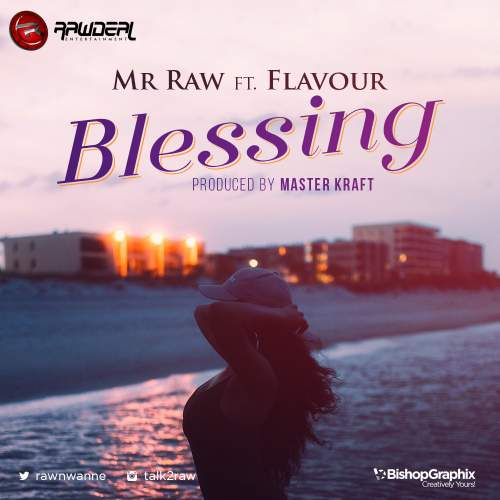 Mr Raw - Blessing (feat. Flavour)