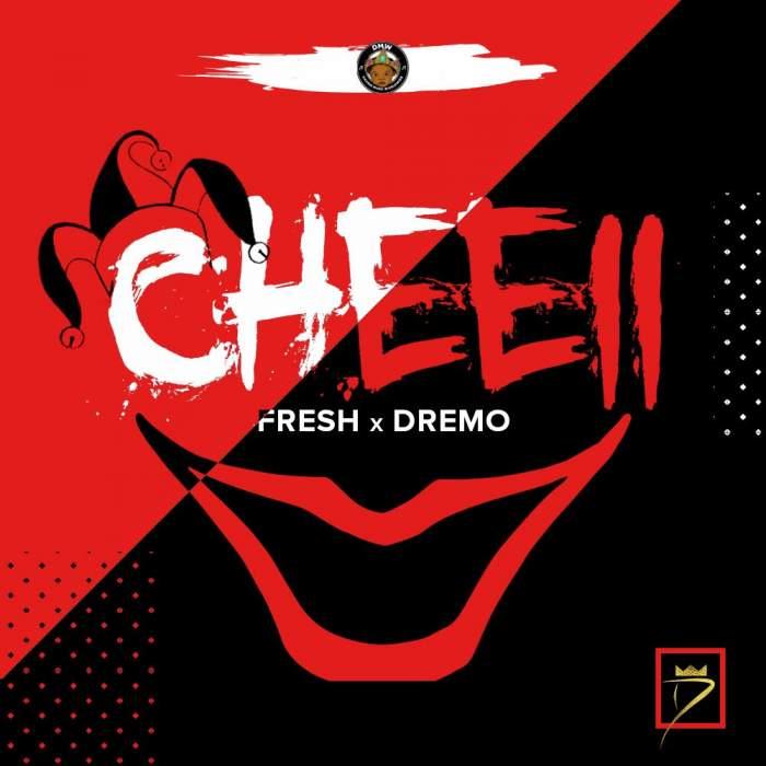 Fresh & Dremo - Cheeii