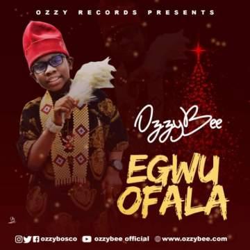 Music: OzzyBee - Egwu Ofala [Prod. by TSpize]