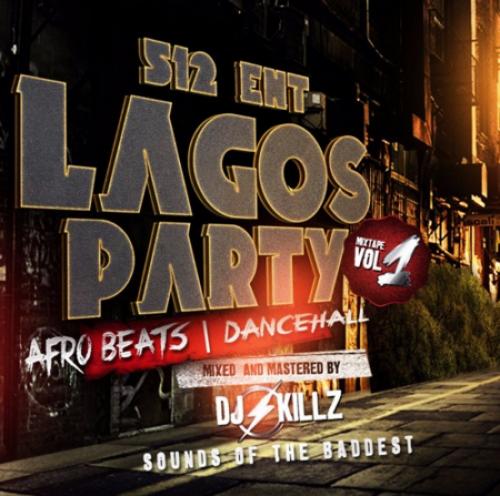 DJ Killz - Lagos Party Afrobeat & Dancehall Mix