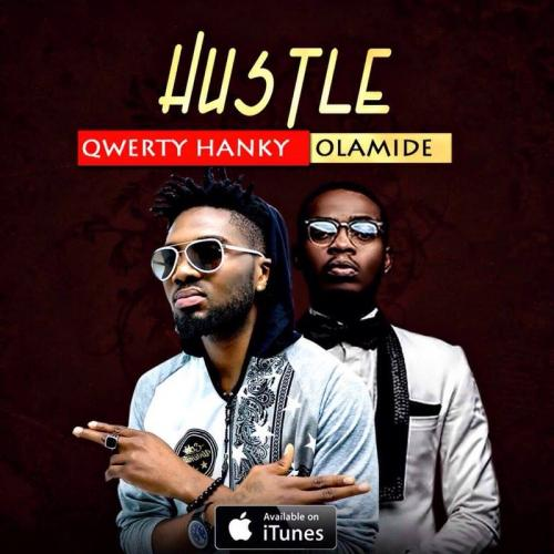 Qwerty Hancky - Hustle (ft. Olamide)