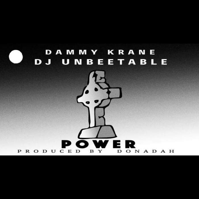 DJ Unbeetable & Dammy Krane - Power
