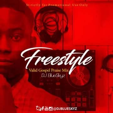 DJ Mix: DJ BlueSkyz - Freestyle Gospel Mix