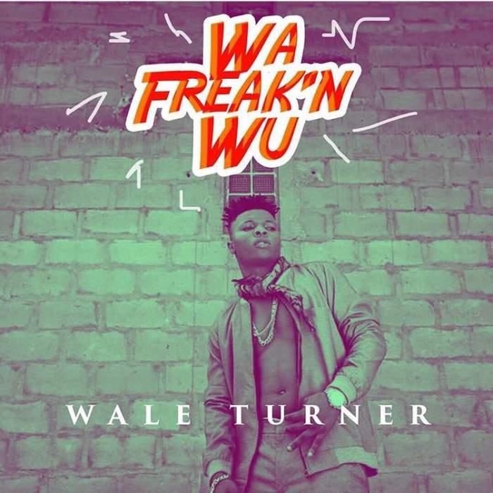 Wale Turner - Wa Freak'n Wu